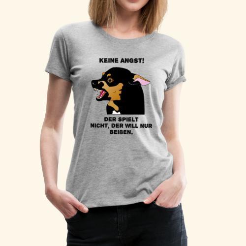 Keine Angst - Frauen Premium T-Shirt