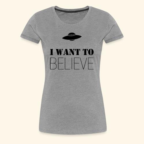 I Want To Believe - Camiseta premium mujer