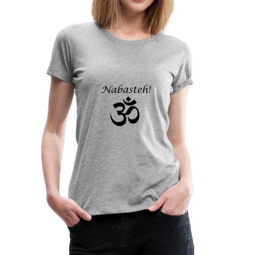 Na bast eh! - Frauen Premium T-Shirt