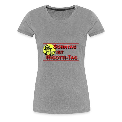 Sonntag ist Rigottitag Transparent - Frauen Premium T-Shirt