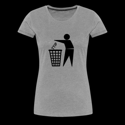 TTIP in die Tonne - Frauen Premium T-Shirt