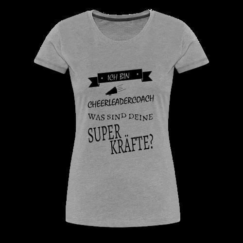 ... Cheerleadercoach was sind deine Superkräfte - Frauen Premium T-Shirt