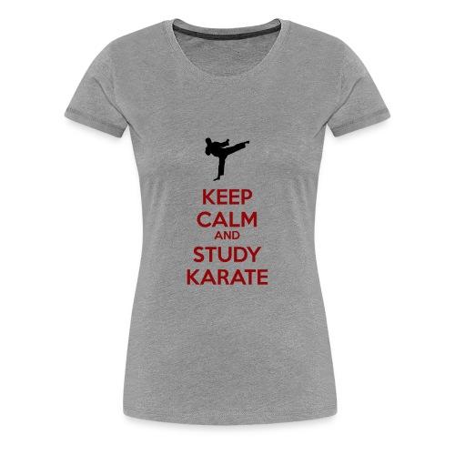 Keep Calm and Study Karate - Women's Premium T-Shirt