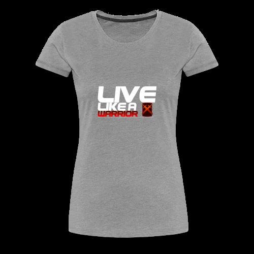 Men - Live like A Warrior Shirt - Vrouwen Premium T-shirt