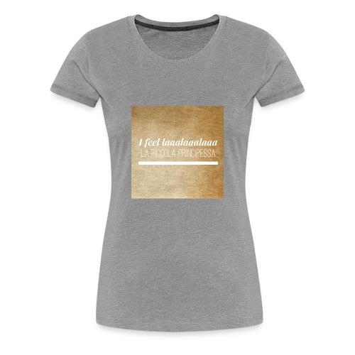 Simpel- La Piccola Principessa- Feellaalaalaa - Vrouwen Premium T-shirt