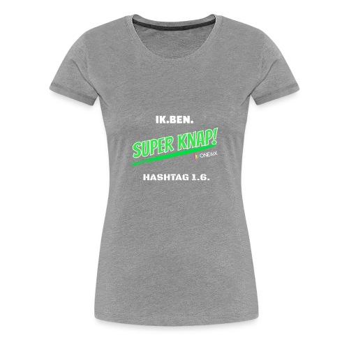 Ik ben knap - Vrouwen Premium T-shirt