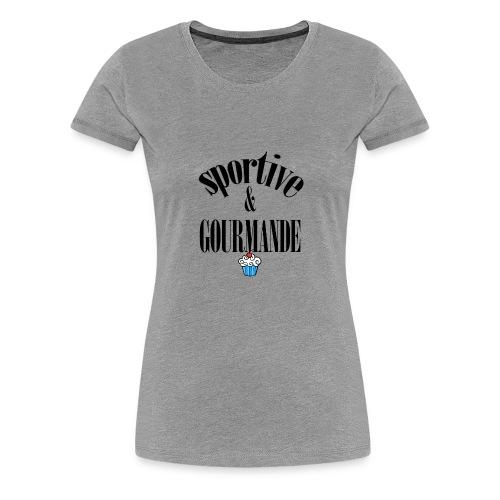 Fitness et gourmande - T-shirt Premium Femme