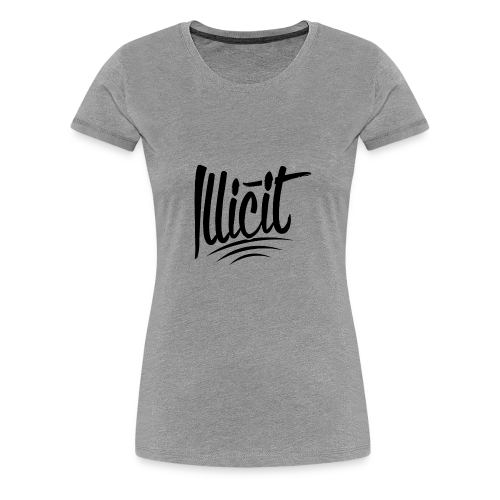 ILLICIT - Women's Premium T-Shirt