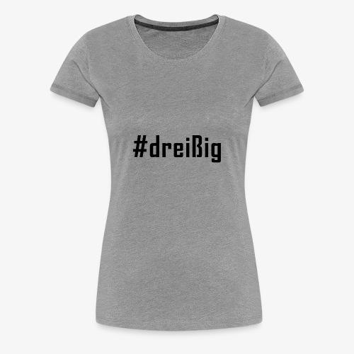 30. Geburtstag Hashtag #dreißig (schwarz) - Frauen Premium T-Shirt