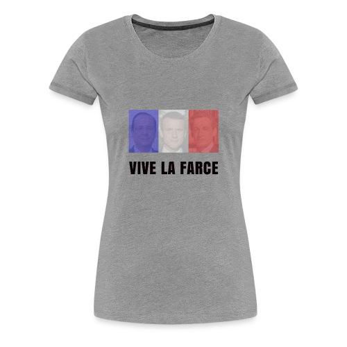 vive la farce 1 - T-shirt Premium Femme