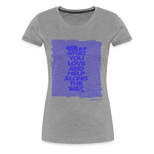 WEAR WHAT YOU LOVE - D1 - Frauen Premium T-Shirt