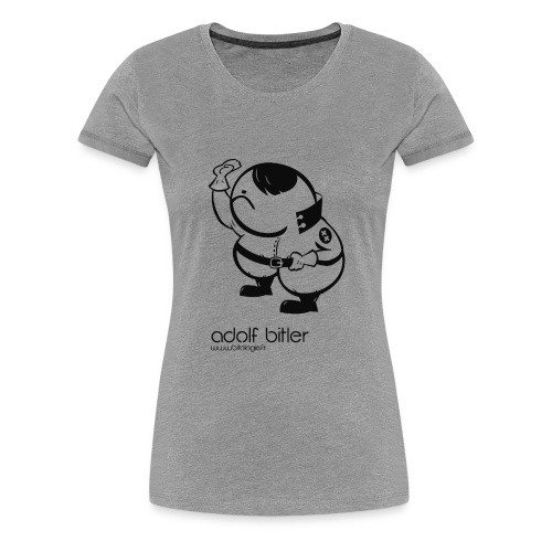ADOLF BITLER - T-shirt Premium Femme