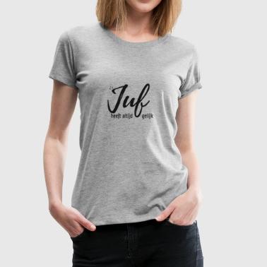 juf-gelijk-zwart - Vrouwen Premium T-shirt