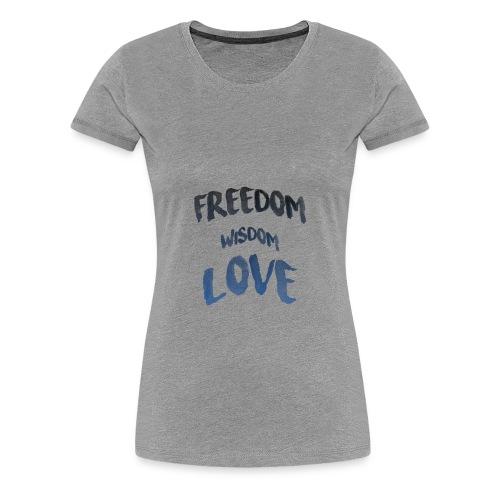 Die 3 wichtigsten Dinge im Leben - Frauen Premium T-Shirt