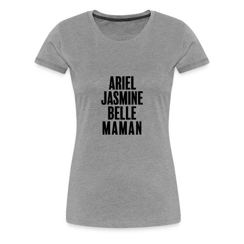 Maman, c'est ma princesse - T-shirt Premium Femme