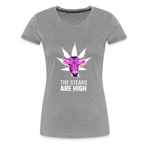 The Steaks are high! - Vrouwen Premium T-shirt