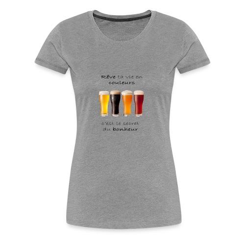 Rêve ta vie en couleurs version réaliste - T-shirt Premium Femme