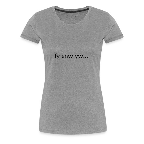 'My Name Is...' Welsh - Women's Premium T-Shirt