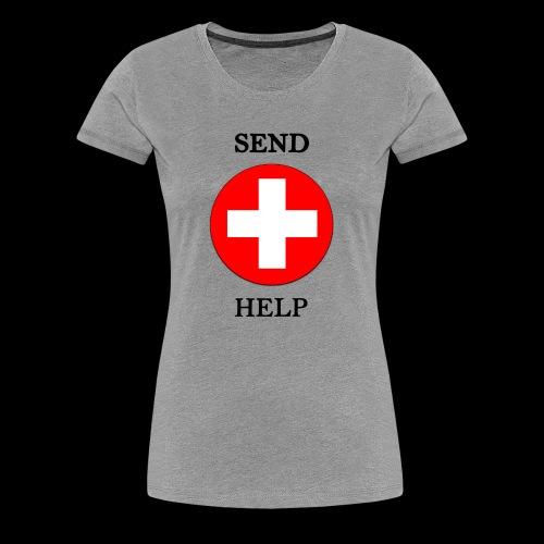 SendHelp - Frauen Premium T-Shirt