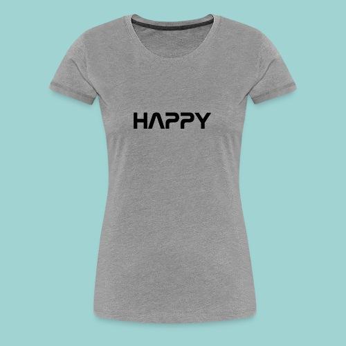 Happy - Frauen Premium T-Shirt