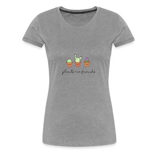Plants are friends - Vrouwen Premium T-shirt