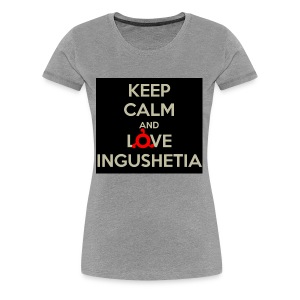 keep calm and love ingushetia - T-shirt Premium Femme