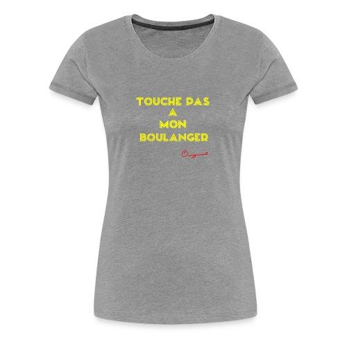touche pas a mon boulanger jaune - T-shirt Premium Femme