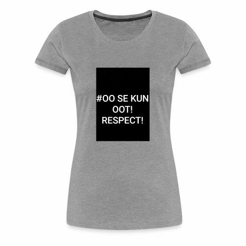 Ole itsesi! - Naisten premium t-paita
