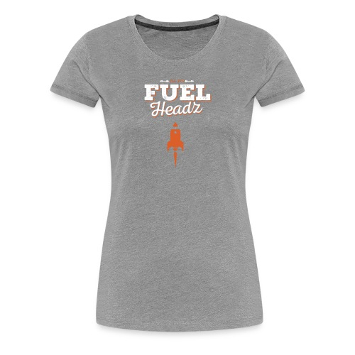 Fuelized! - Frauen Premium T-Shirt