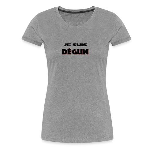 JE SUIS DEGUN - T-shirt Premium Femme