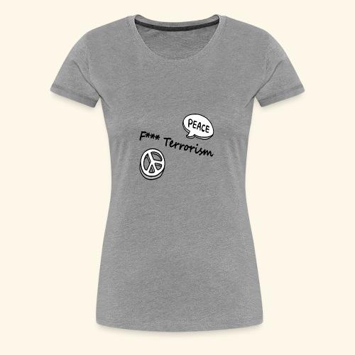 Fuck Terrorism - Frauen Premium T-Shirt