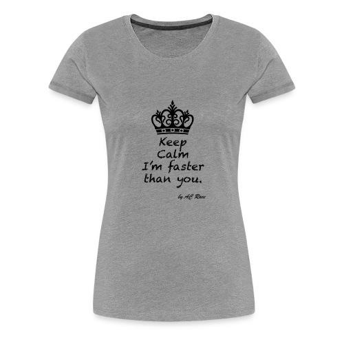keep_calm_faster - Camiseta premium mujer