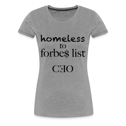 homeless to forbes list - Frauen Premium T-Shirt