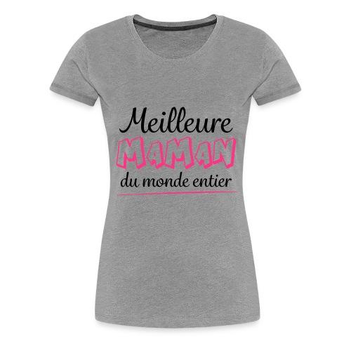 MEILLEURE MAMAN DU MONDE - T-shirt Premium Femme