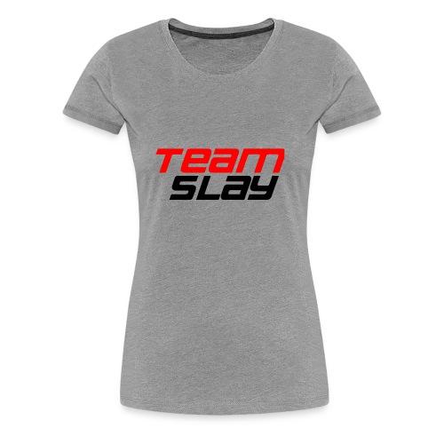 Team Slay - Frauen Premium T-Shirt