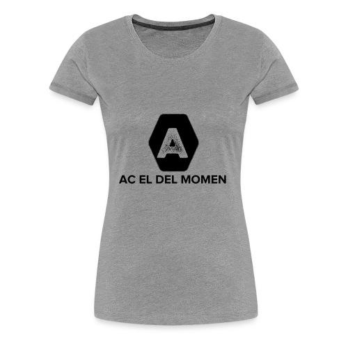 ac el del momen - Camiseta premium mujer