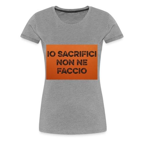 Canotta IoSacrificiNonNeFaccio 2016 - Maglietta Premium da donna
