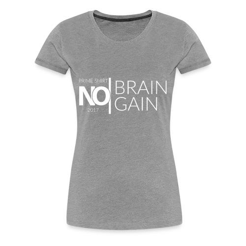 No Brain, No Gain - Collection 2017 - Blanc - T-shirt Premium Femme
