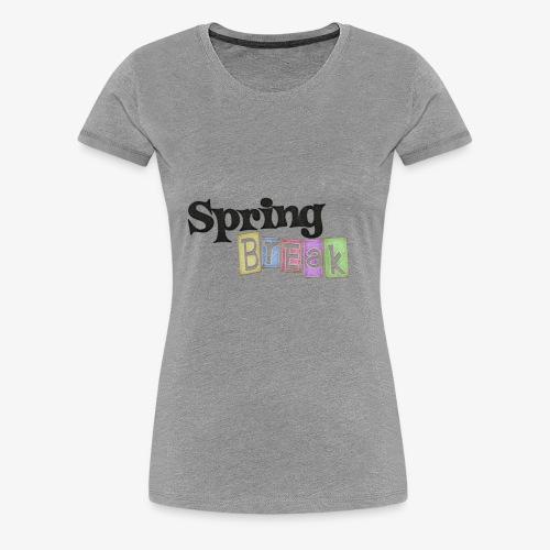 spring break - Maglietta Premium da donna