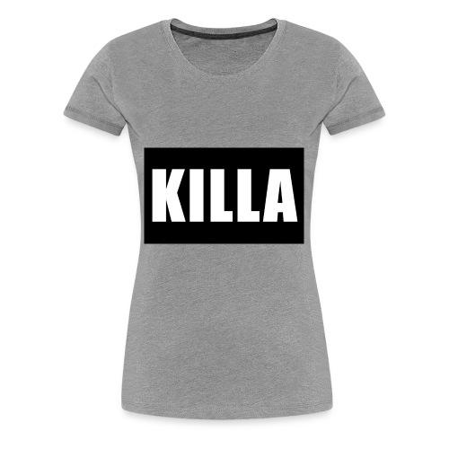 KILLA - Frauen Premium T-Shirt