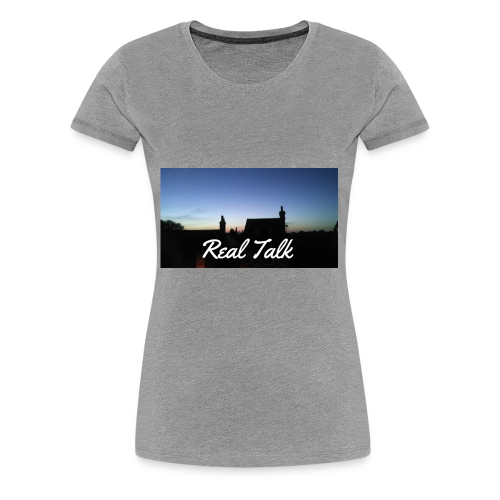 Real Talk - Women's Premium T-Shirt