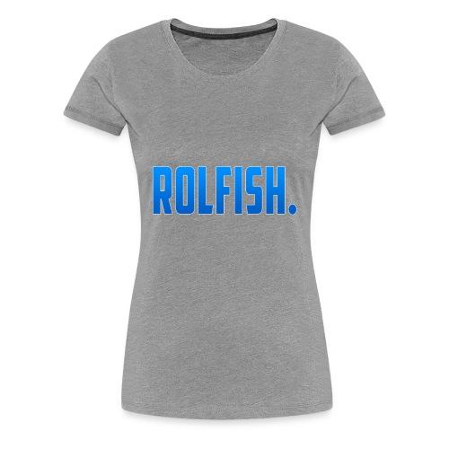 ROLFISH. T-Shirt - Vrouwen Premium T-shirt