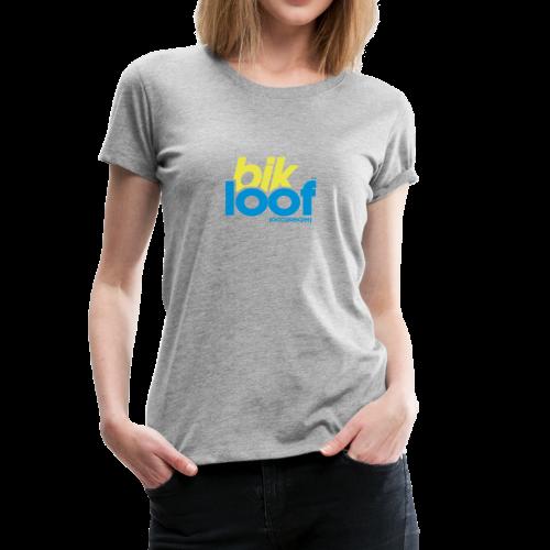bik loof - Frauen Premium T-Shirt