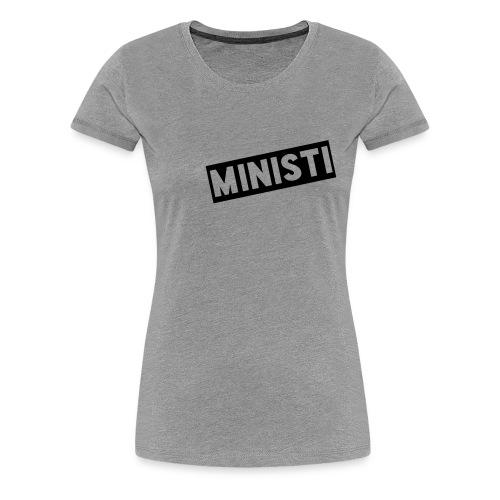Ministi Poikien puolesta - Naisten premium t-paita