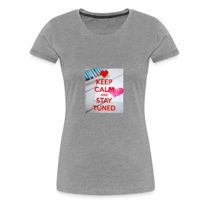 keep calm and stay tuned merchandise - Vrouwen Premium T-shirt