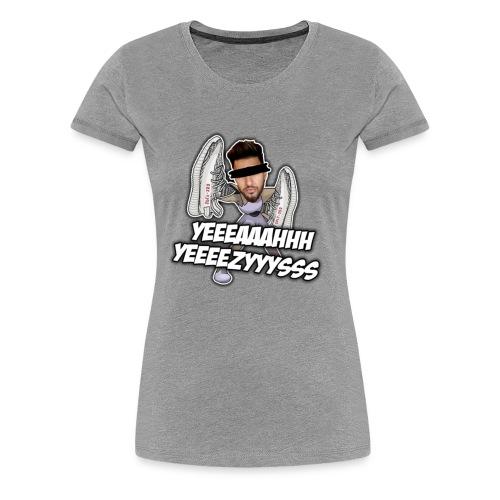 Yeah Yeezys! - Frauen Premium T-Shirt