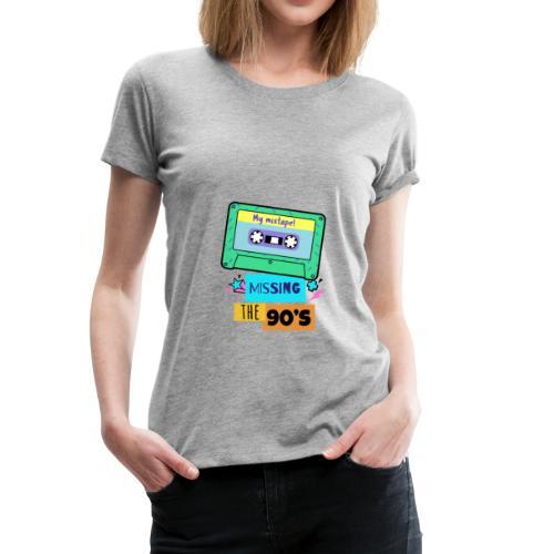 Missing The Ninetees Tape Mixtape - Frauen Premium T-Shirt