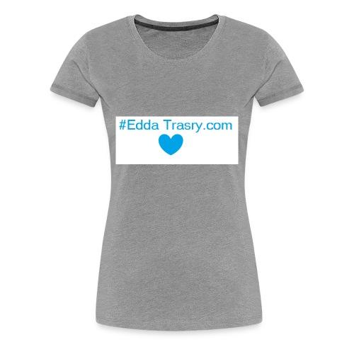eddatrasgry - Maglietta Premium da donna