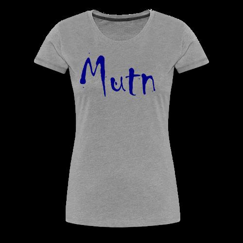 Mutn - Vrouwen Premium T-shirt