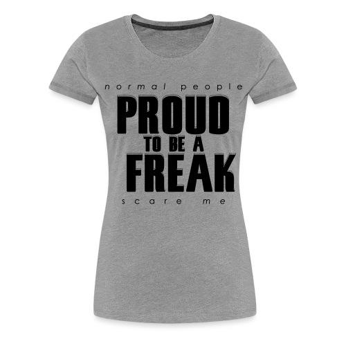 PROUD TO BE A FREAK - GHOUL - Frauen Premium T-Shirt